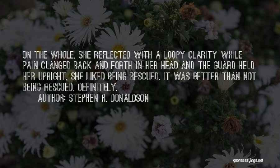 Being Held Quotes By Stephen R. Donaldson
