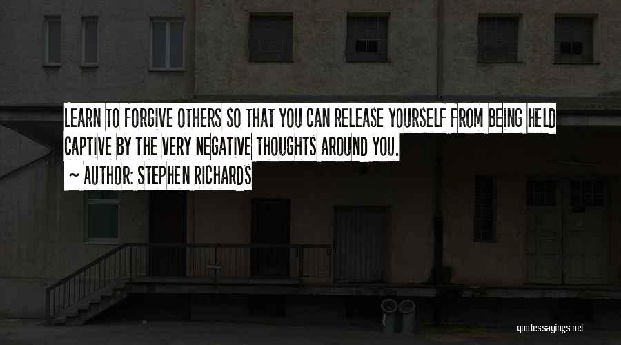 Being Held Quotes By Stephen Richards