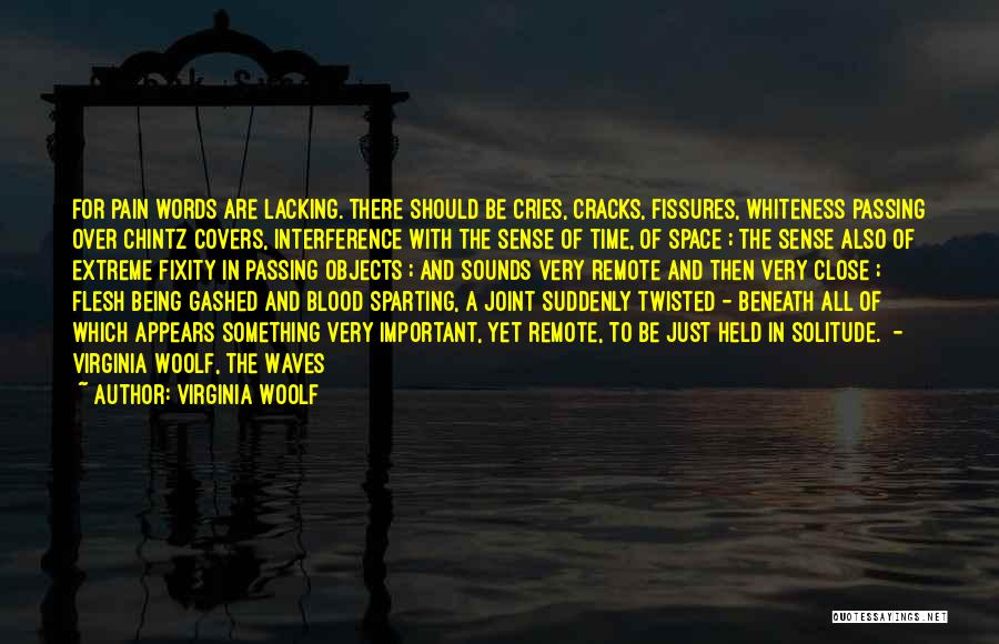 Being Held Quotes By Virginia Woolf