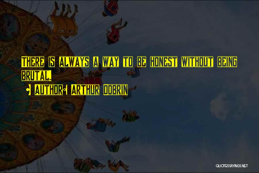 Being Honest Quotes By Arthur Dobrin