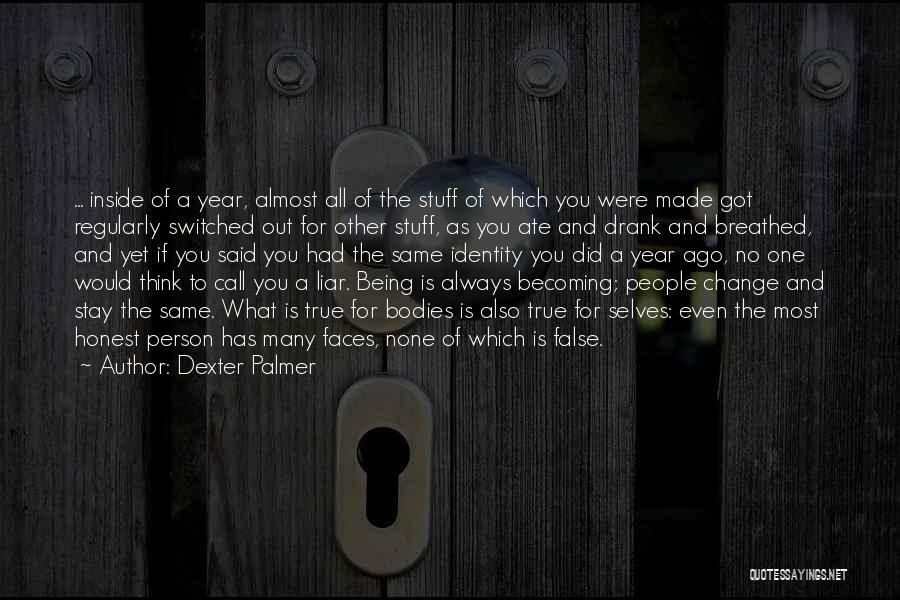 Being Honest Quotes By Dexter Palmer