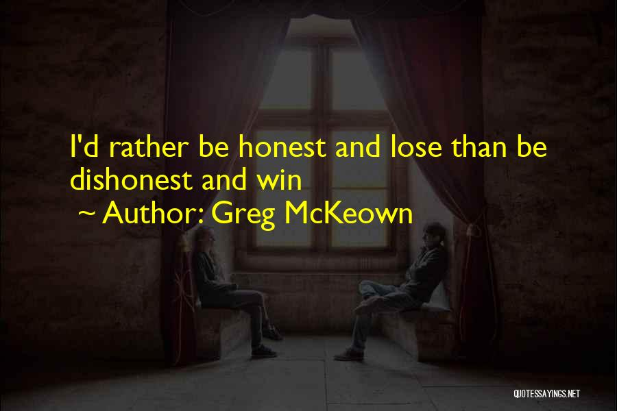 Being Honest Quotes By Greg McKeown