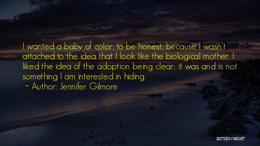 Being Honest Quotes By Jennifer Gilmore