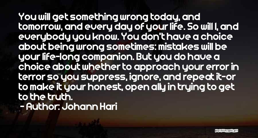 Being Honest Quotes By Johann Hari