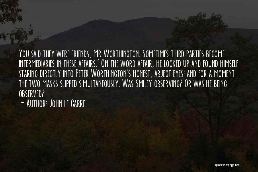 Being Honest Quotes By John Le Carre