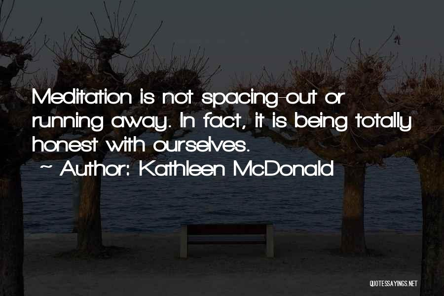 Being Honest Quotes By Kathleen McDonald