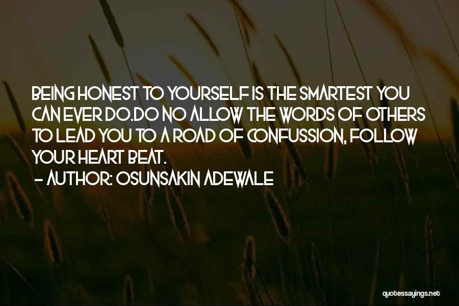 Being Honest Quotes By Osunsakin Adewale