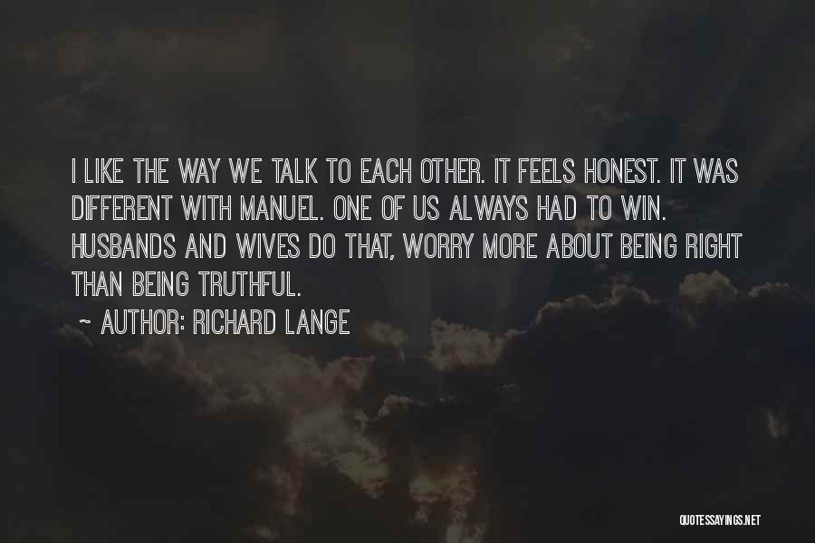 Being Honest Quotes By Richard Lange