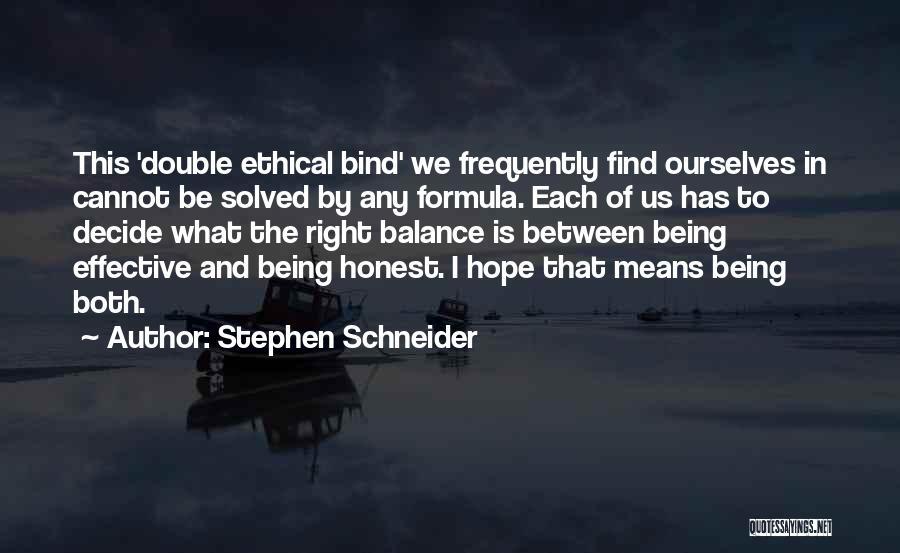 Being Honest Quotes By Stephen Schneider