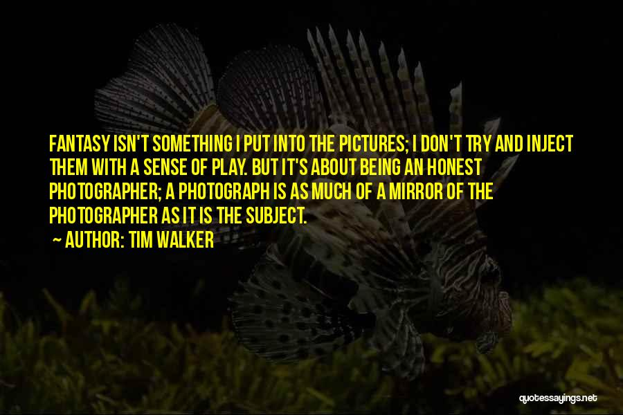 Being Honest Quotes By Tim Walker