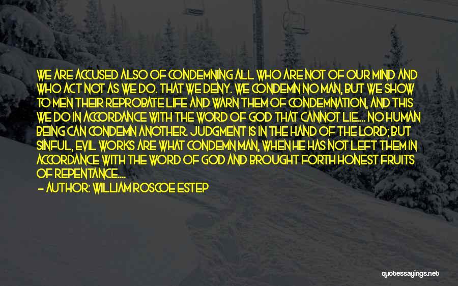 Being Honest Quotes By William Roscoe Estep