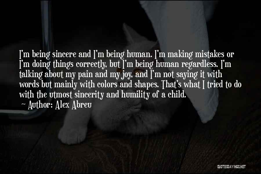 Being Human Making Mistakes Quotes By Alex Abreu