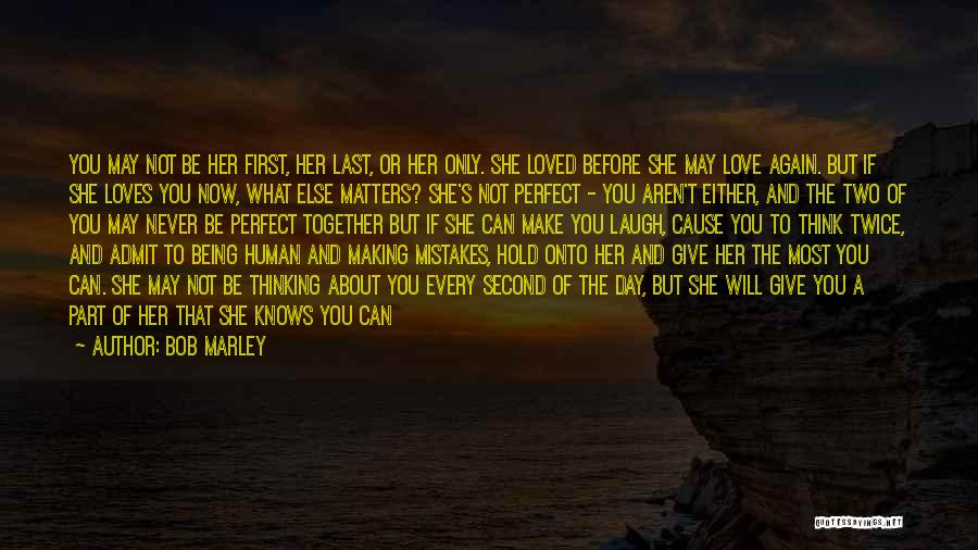 Being Human Making Mistakes Quotes By Bob Marley