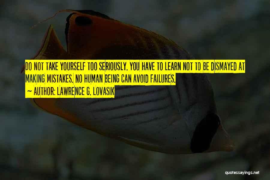 Being Human Making Mistakes Quotes By Lawrence G. Lovasik