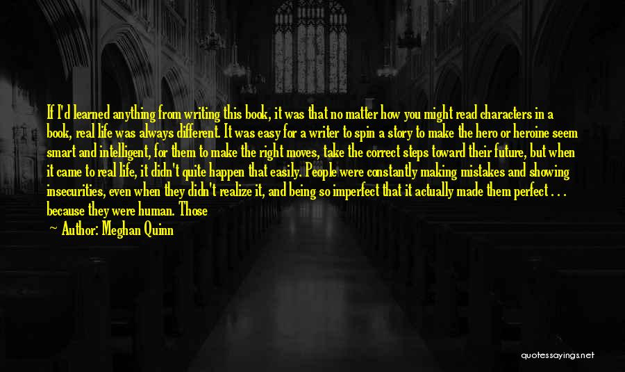 Being Human Making Mistakes Quotes By Meghan Quinn