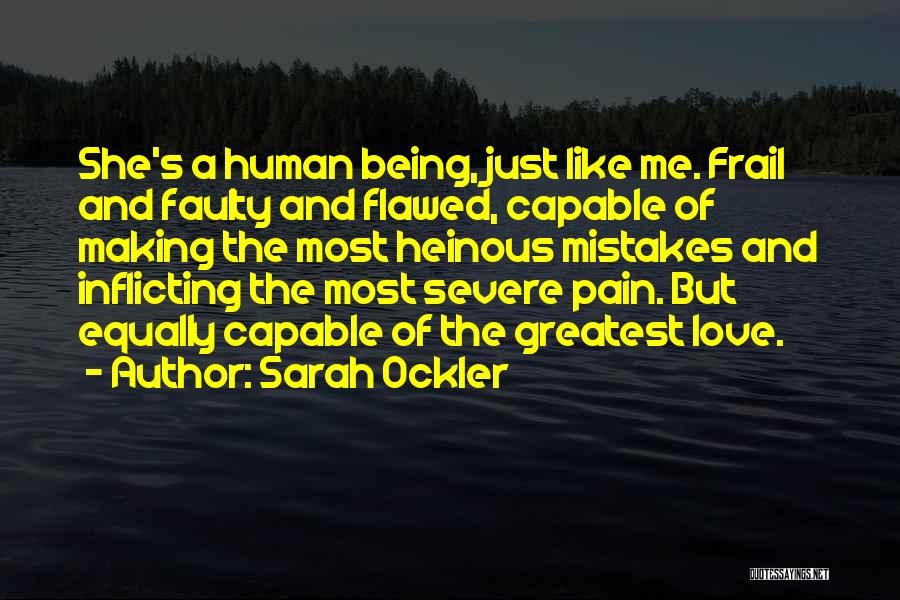 Being Human Making Mistakes Quotes By Sarah Ockler