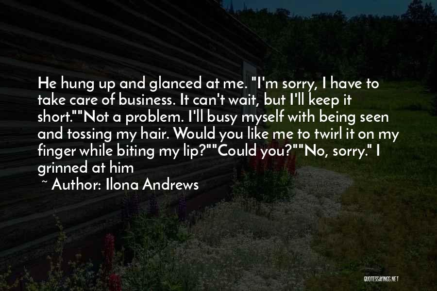 Being Hung Up On Someone Quotes By Ilona Andrews
