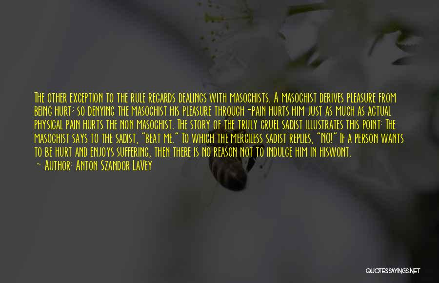 Being Hurt By Others Quotes By Anton Szandor LaVey