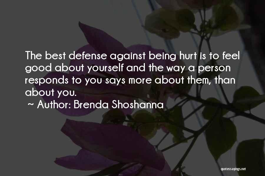 Being Hurt By Others Quotes By Brenda Shoshanna