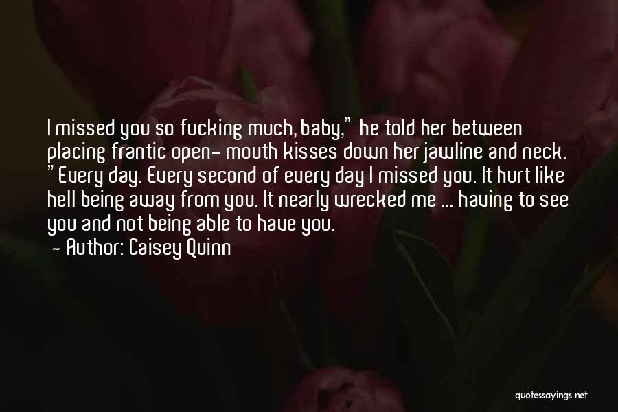 Being Hurt By Others Quotes By Caisey Quinn
