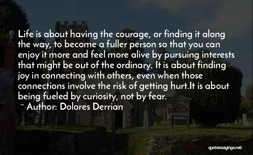 Being Hurt By Others Quotes By Dolores Derrian