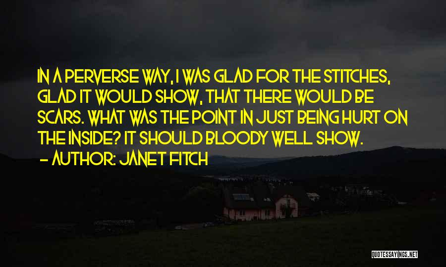 Being Hurt By Others Quotes By Janet Fitch