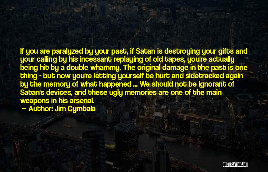 Being Hurt By Others Quotes By Jim Cymbala