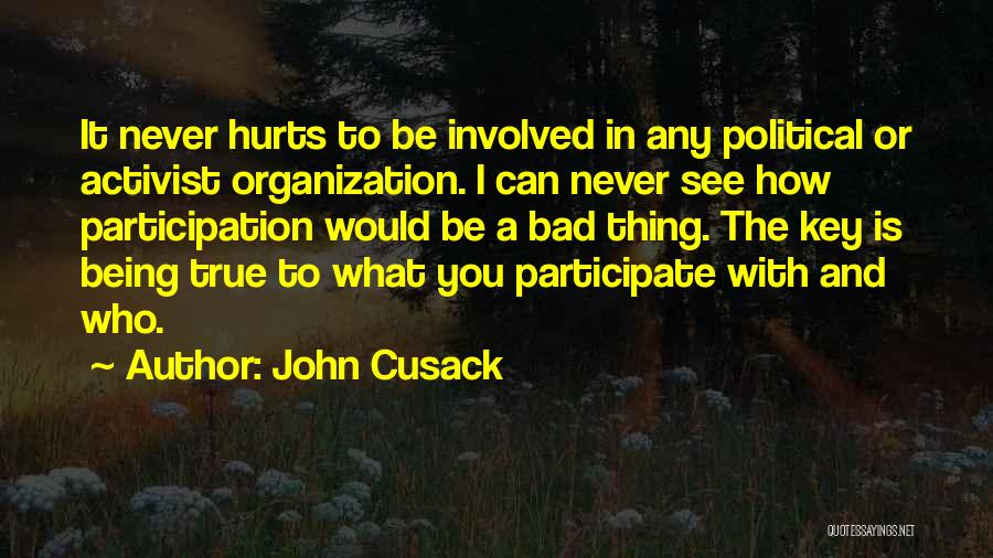 Being Hurt By Others Quotes By John Cusack