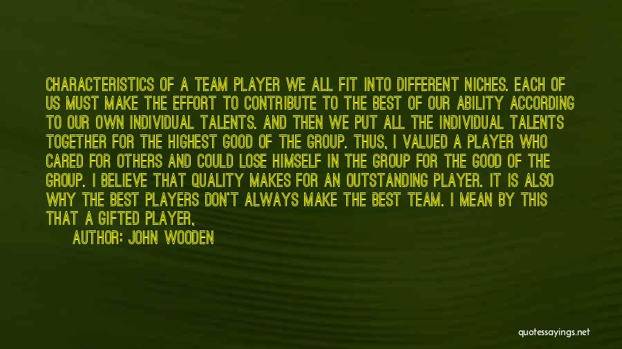 Being Hurt By Others Quotes By John Wooden