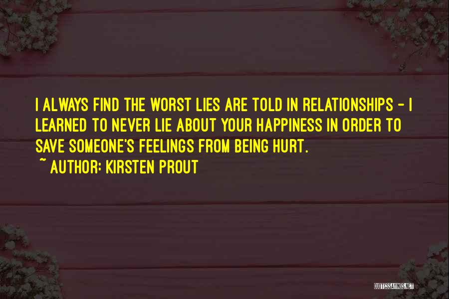 Being Hurt By Others Quotes By Kirsten Prout