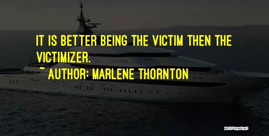 Being Hurt By Others Quotes By Marlene Thornton
