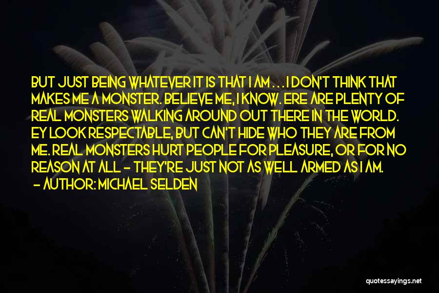 Being Hurt By Others Quotes By Michael Selden