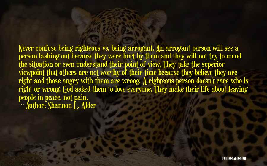 Being Hurt By Others Quotes By Shannon L. Alder
