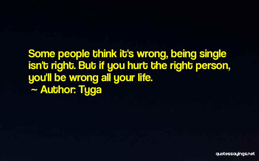 Being Hurt By Others Quotes By Tyga