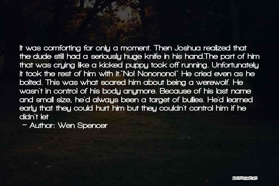 Being Hurt By Others Quotes By Wen Spencer
