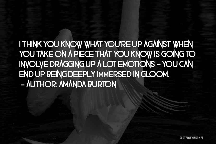 Being Immersed Quotes By Amanda Burton