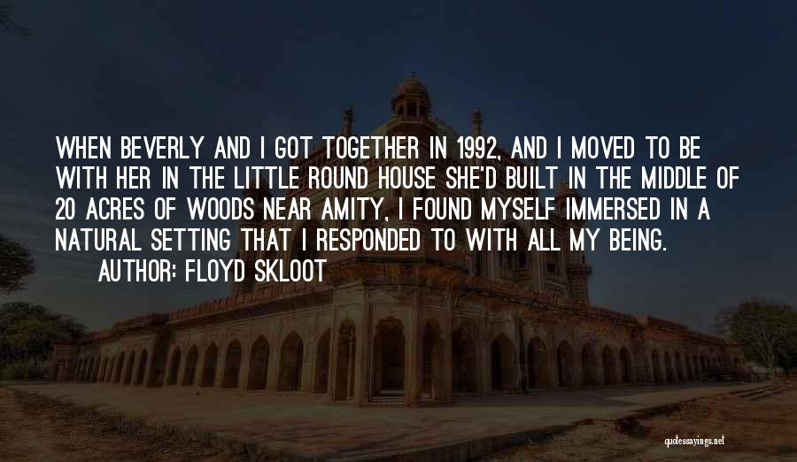 Being Immersed Quotes By Floyd Skloot