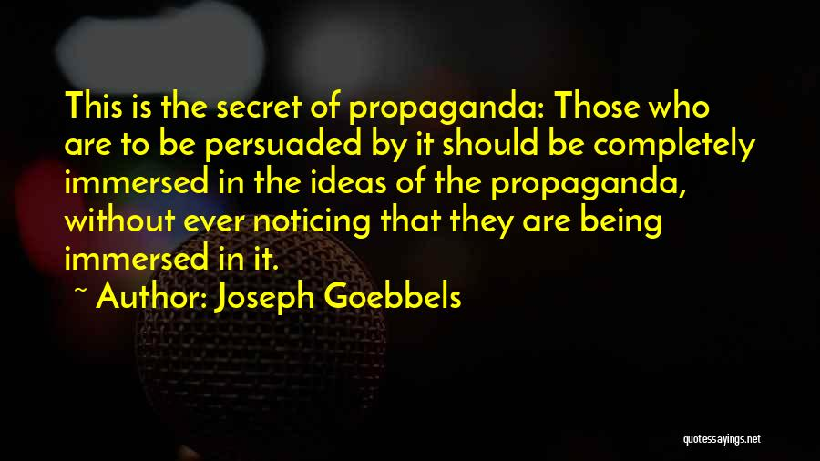 Being Immersed Quotes By Joseph Goebbels