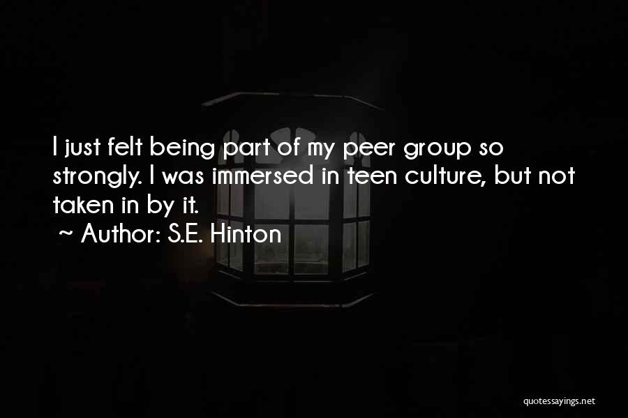 Being Immersed Quotes By S.E. Hinton