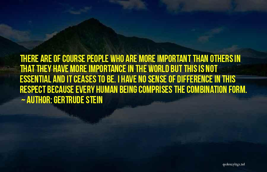 Being Important To Others Quotes By Gertrude Stein