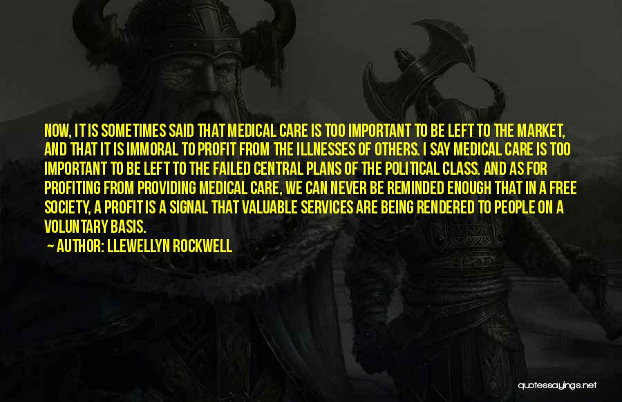Being Important To Others Quotes By Llewellyn Rockwell