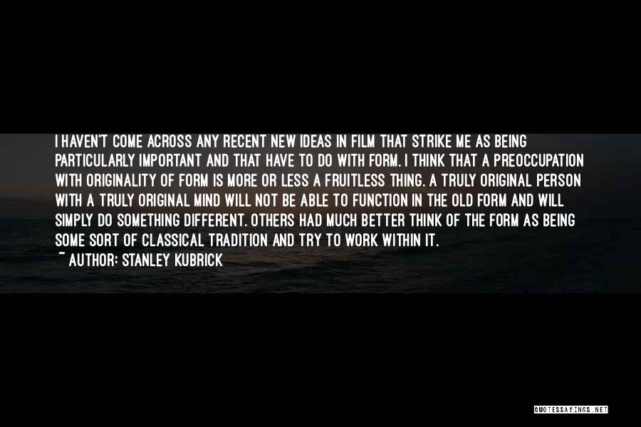 Being Important To Others Quotes By Stanley Kubrick