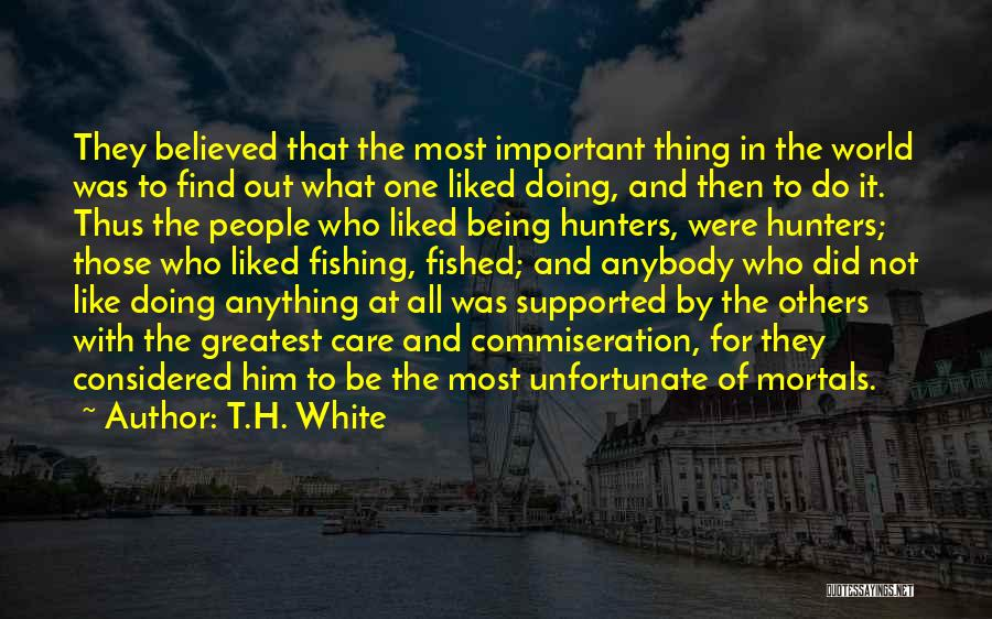 Being Important To Others Quotes By T.H. White