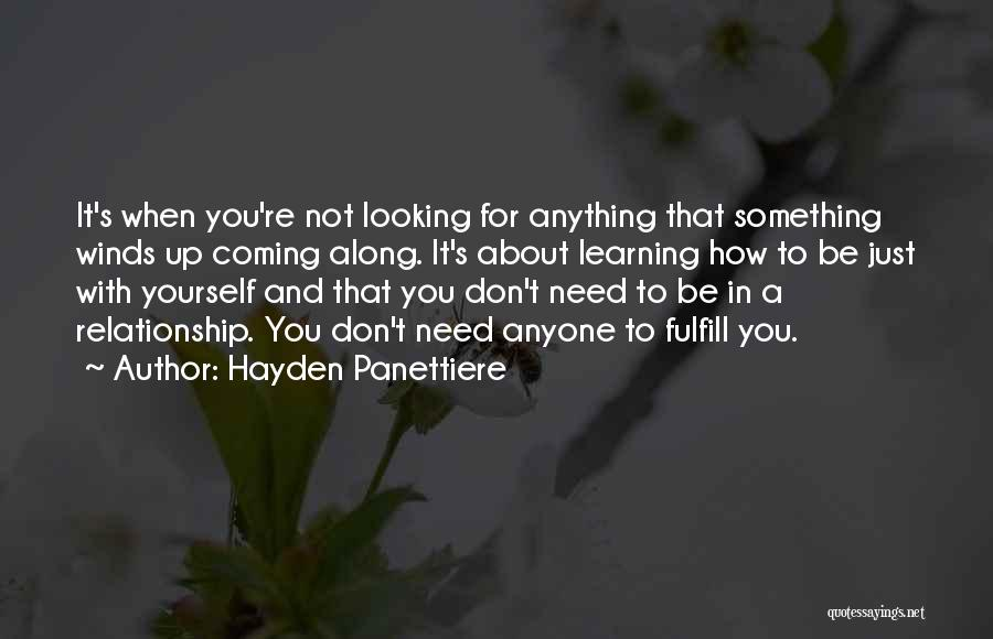 Being In A Relationship With Yourself Quotes By Hayden Panettiere