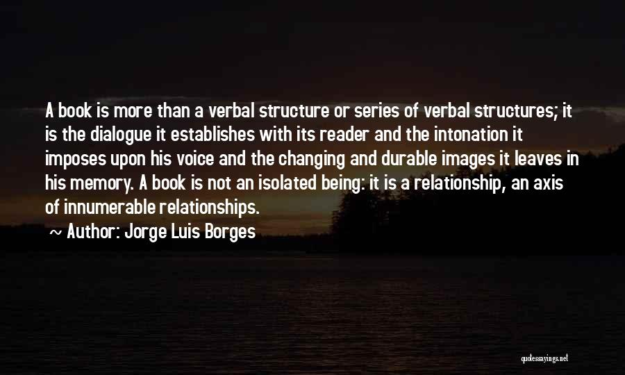 Being In A Relationship With Yourself Quotes By Jorge Luis Borges