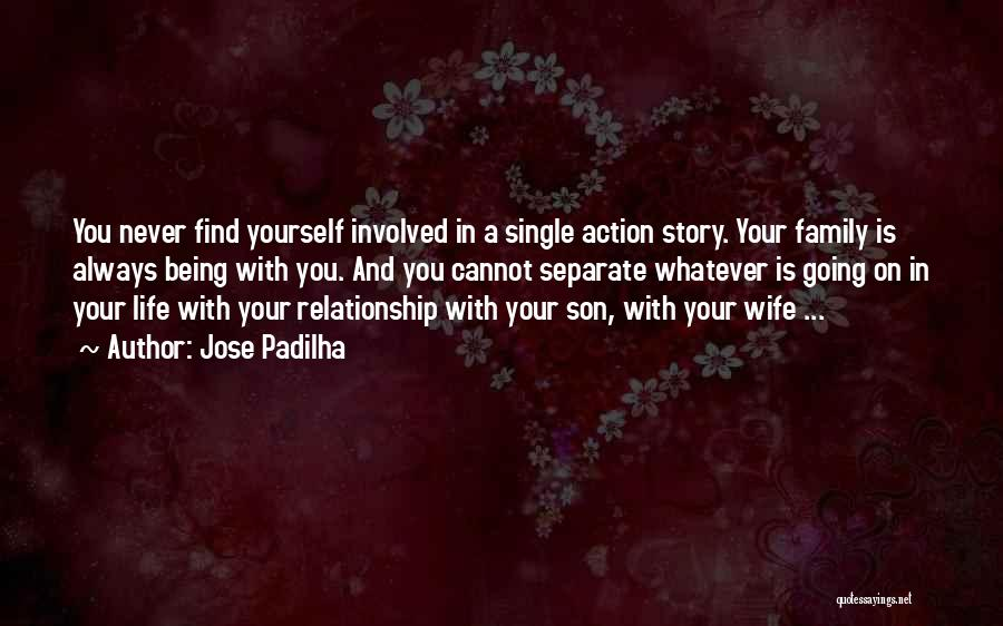 Being In A Relationship With Yourself Quotes By Jose Padilha
