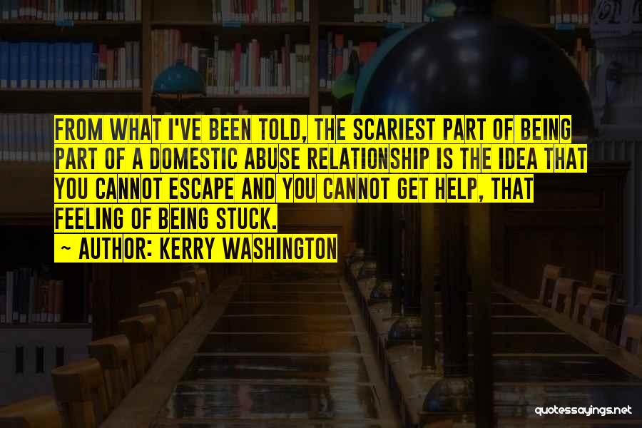 Being In A Relationship With Yourself Quotes By Kerry Washington