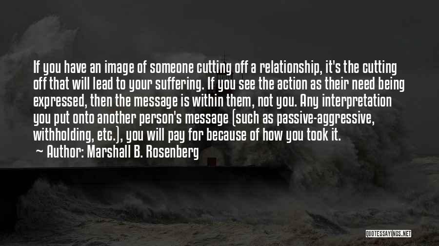 Being In A Relationship With Yourself Quotes By Marshall B. Rosenberg
