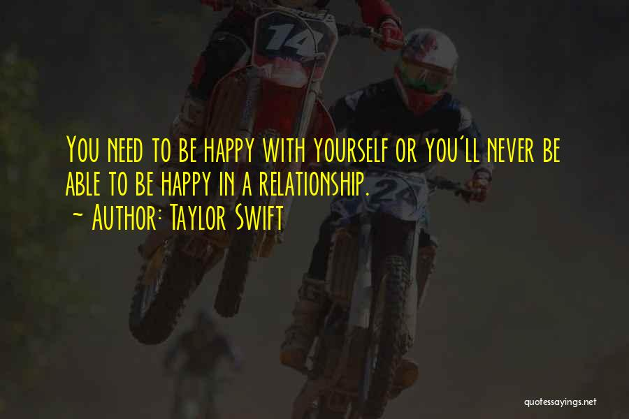 Being In A Relationship With Yourself Quotes By Taylor Swift