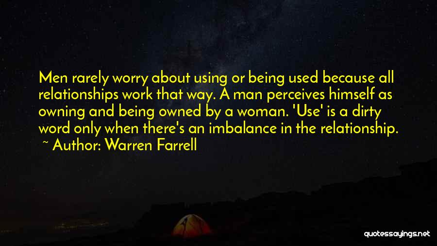 Being In A Relationship With Yourself Quotes By Warren Farrell